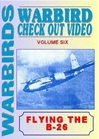 Warbirds Check Out Video, Volume Six: Flying the B-26 (DVD)