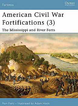 American Civil War Fortifications (3) Mississippi & River Forts