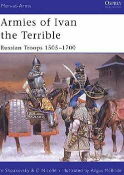 Armies Of Ivan The Terrible 1505-1700