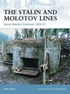 The Stalin And Molotov Lines: Soviet Western Defences 1928-41