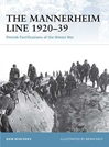 The Mannerheim Line 1920-39 Finnish Fortifications of the Winter