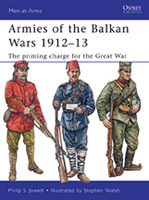 Armies Of The Balkan Wars 1912-13 The Priming Charge For The Great