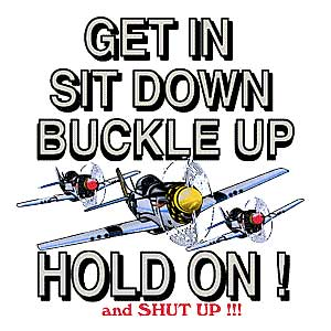 Get In Sit Down Buckle Up and Hold On! T-Shirt
