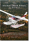 "Alaska's Bush Pilots ""The Real Deal"" (DVD)"