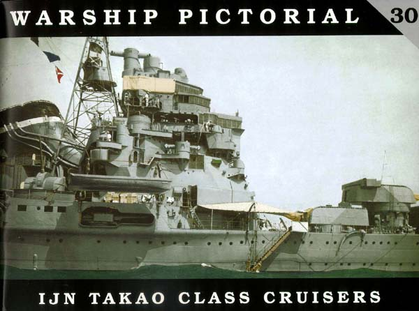 Imperial Japanese Navy Takao Class Cruisers #30 reviewed by Timothy Dike