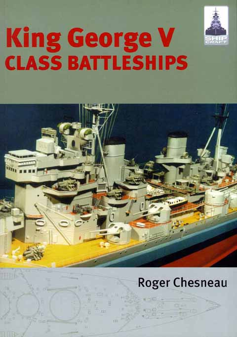 King George V Class Battleships by Roger Chesenau