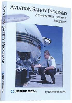 Aviation Safety Programs - A Management Hdbk
