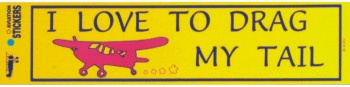 Drag My Tail Bumper Sticker