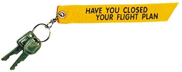 Have You Closed Your Flight Plan Keychain