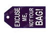 Excuse Me Bag Tag TAG404, ACI Aviation Jewelry and Bag Tags Item Number TAG404