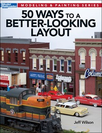 Better-Looking Layout 50 Ways, Kalmbach HobbyStore Item Number KAL12465