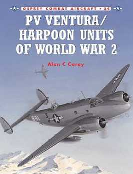 Pv Ventura/Harpoon Units WW II, Osprey Publishing Item Number OSPCOM34