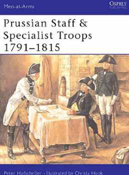 Prussian Staff & Specialist Troops 1791-1815, Osprey Publishing Item Number OSPMAA381