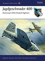 Jagdgeschwader 400: Germany's Elite Rocket Fighters