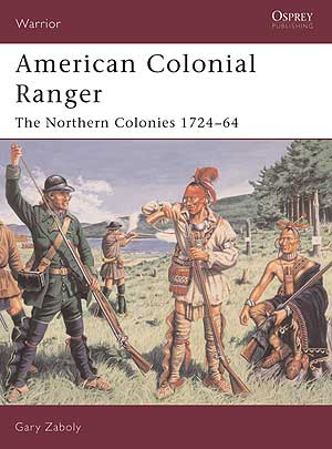 American Colonial Rangers The Northern Colonies 1724-64