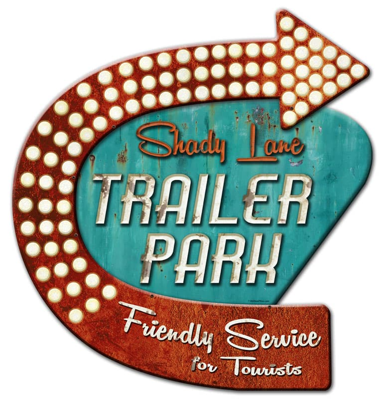 3-D Shady Lane Trailer Park Vintage Metal Sign, 24 By 24 by Vintage Sign Company item number: OSN004