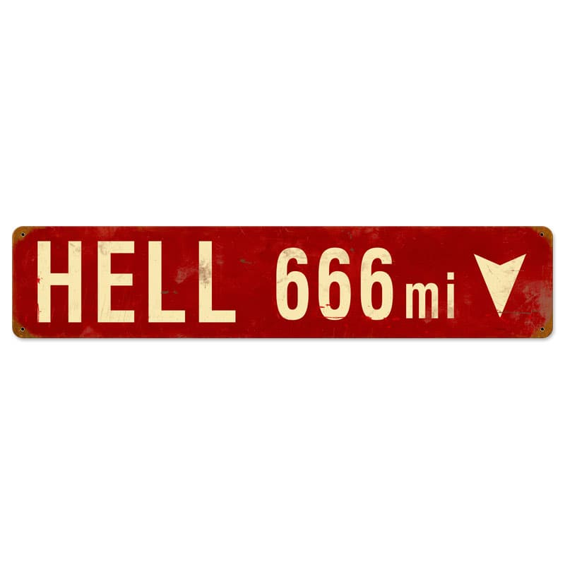 Hell 666 Miles Vintage Metal Sign, 28 By 6 by Vintage Sign Company item number: PTS095