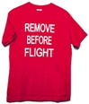 Remove Before Flight T-shirt, Born Aviation Aviation Gifts Item Number TS-RBF