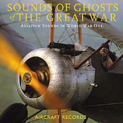 Aircraft Records: Ghosts of the Great War (WW I) CD