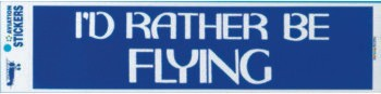 I'd Rather Be Flying Bumper Sticker, Pilotwear Item Number AS-IR