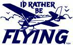 I'd Rather Be Flying T-shirt, Pilotwear Item Number TS-IRBF