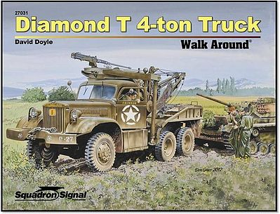 Diamond T 4ton Truck Walkrd Hc, Squadron Signal Publications, Item Number SS67031
